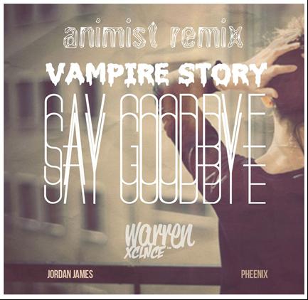 Warren Xclnce Feat Jordan James & Pheenix - Say Goodbye - (Animist Remix)